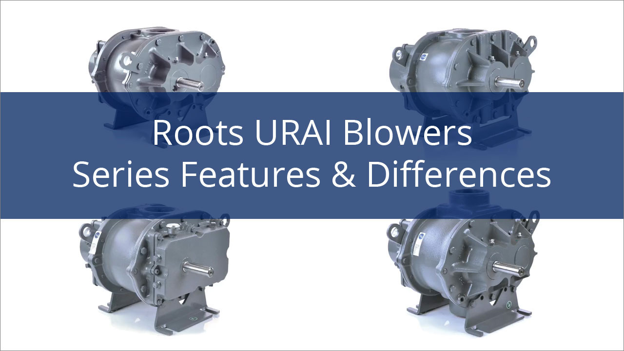 VIDEO: Roots URAI Blower Series Features & Differences